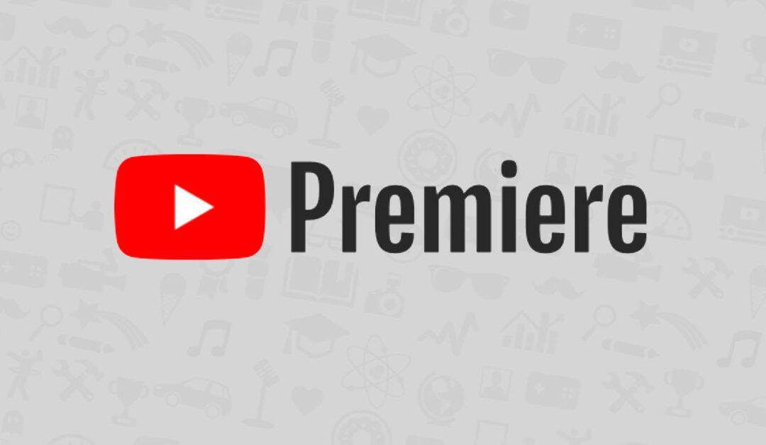 YouTube Premiere: Cos'è e come usarla